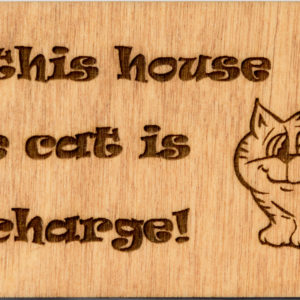 Cat in charge pine sign